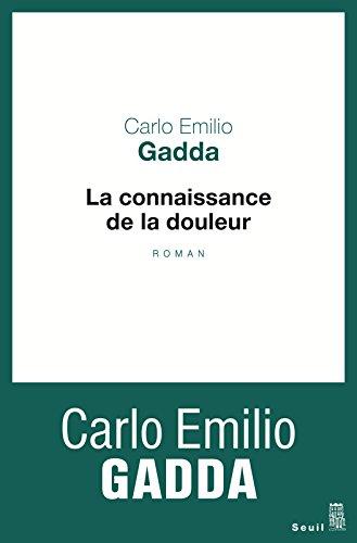 La Connaissance de la douleur par Carlo emilio Gadda