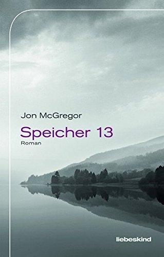 Jon McGregor: Speicher 13
