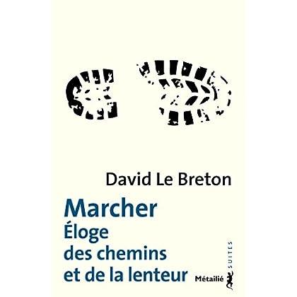 Marcher (Eloge des chemins et de la lenteur) (SUITES t. 165)