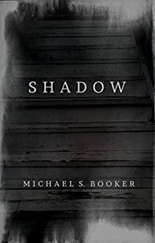 Shadow: The Shadow Series (English Edition) von [Booker, Michael S.]