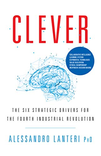 CLEVER: The Six Strategic Drivers for the Fourth Industrial Revolution (English Edition)
