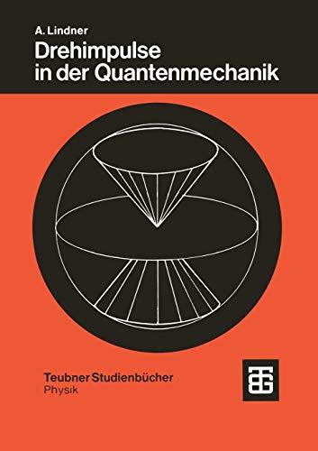 Drehimpulse in der Quantenmechanik (Teubner Studienbücher Physik)