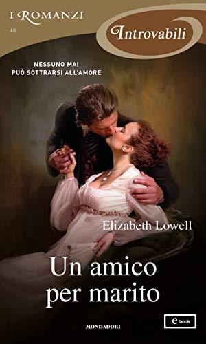 Un amico per marito (I Romanzi Introvabili) (Serie Only Vol. 2)
