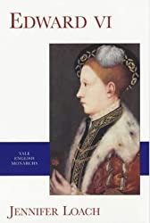 Edward VI (The Yale English Monarchs Series) by Loach, Jennifer (February 1, 2002) Paperback