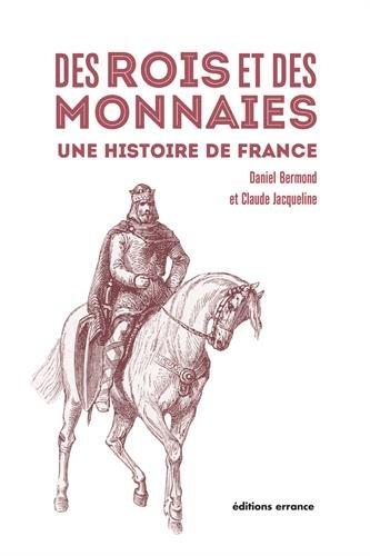 Des rois et des monnaies : Une histoire de France