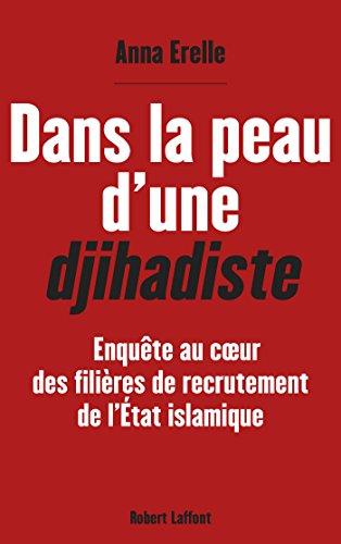 Dans la peau d'une djihadiste par Anna ERELLE