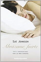Abrazame fuerte (Spanish Edition) by Sue Johnson (2012-06-30)