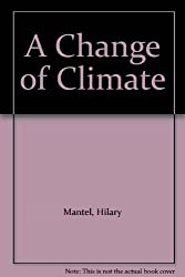 A Change of Climate by Hilary Mantel (1995-08-01)