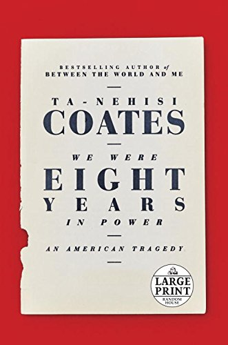 We Were Eight Years in Power: An American Tragedy (Random House Large Print)