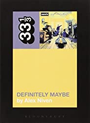 Oasis' Definitely Maybe (33 1/3) by Alex Niven (2014-05-08)