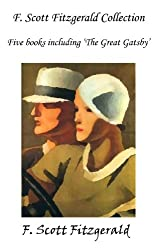 F. SCOTT FITZGERALD COLLECTION (FIVE BOOKS INCLUDING 'THE GREAT GATSBY') (annotated) (English Edition)