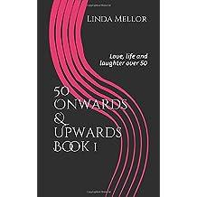50 Onwards and Upwards: Book 1 (50 Onwards & Upwards)