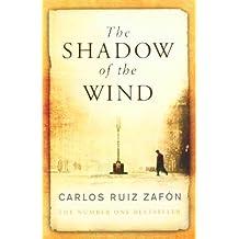 The Shadow Of The Wind by Carlos Ruiz Zafon on 05/10/2005 New edition
