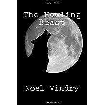 The Howling Beast by Noel Vindry (2016-07-03)