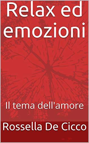 Relax ed emozioni: Il tema dell'amore (Volume Vol. 2)