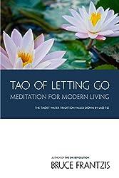 The Tao of Letting Go: Meditation for Modern Living