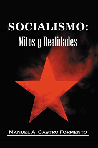 Socialismo: Mitos y Realidades por Manuel A. Castro F.