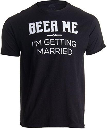 Beer me, i'm getting married (datemi della birra, sto per sposarmi) - maglietta divertente per futuro sposo - ideale per addio al celibato - t-shirt uomo con scritta - medio - m