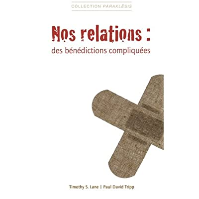 Nos relations : des benedictions compliquees