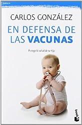 En defensa de las vacunas (Spanish Edition) by Carlos Gonzalez (2013-05-07)