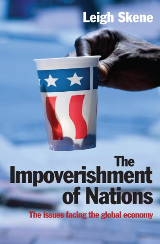 The Impoverishment of Nations: The issues facing the post meltdown global economy (English Edition) PDF Books