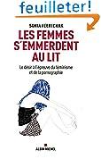 LES FEMMES S'EMMERDENT AU LIT-Le désir à l'épreuve du féminisme et de la pornographie