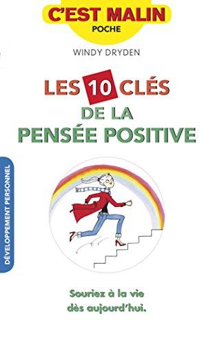 Les 10 clés de la pensée positive, c'est malin : Souriez à la vie, dès aujourd'hui