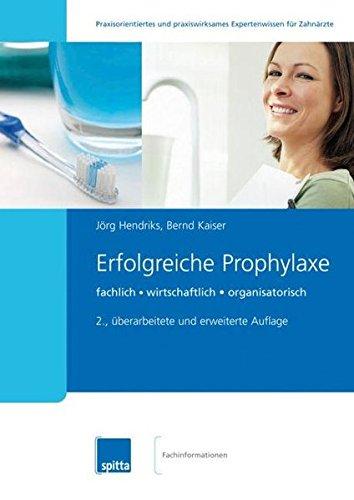Erfolgreiche Prophylaxe: Fachlich - wirtschaftlich - organisatorisch. 2007/2008