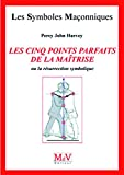 N.42 Les cinq points parfaits de la maîtrise (Symboles Maçonnique) - Format Kindle - 9782355992315 - 6,49 €
