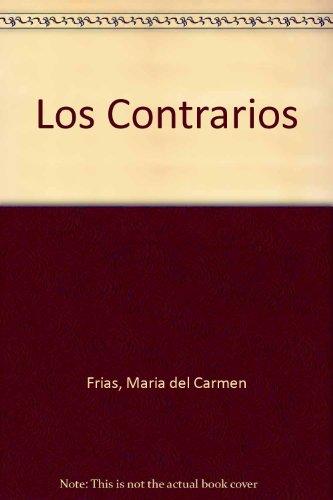 Los Contrarios por Maria del Carmen Frias