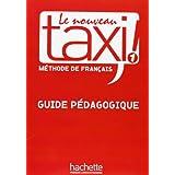Le nouveau Taxi ! 1 : Guide pédagogique