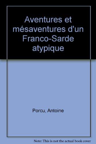 Aventures et mésaventures d'un Franco-Sarde atypique