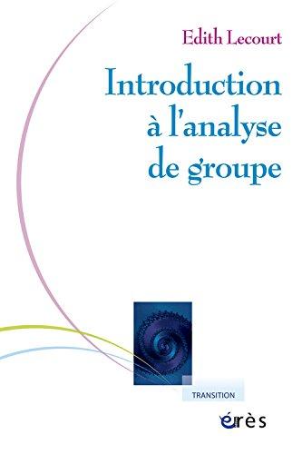 Introduction à l'analyse de groupe : Rencontre psychanalytique de l'individuel et du social