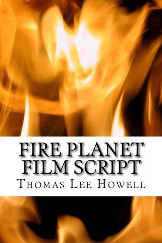 Fire Planet Film Script: Volume 3 (Hegira sci-fi Film series)