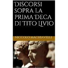 Discorsi sopra la prima Deca di Tito Livio (Italian Edition)