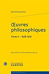 Oeuvres philosophiques : Tome 2 (1638-1642)