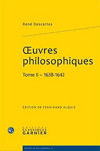 Oeuvres Philosophiques. Tome II 1638-1642 (Textes De Philosophie, Band 5)