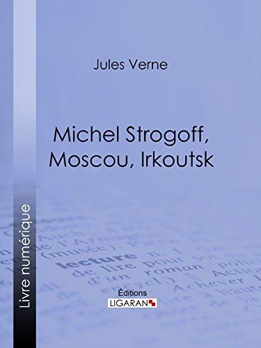 Michel Strogoff, Moscou, Irkoutsk: Suivi de Un drame au Mexique