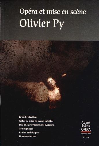 L'Avant-Scène Opéra, N° 275, juillet-août 2013 : Opéra et mise en scène par Olivier Py, Collectif