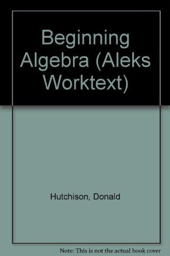 Beginning Algebra (Aleks Worktext)