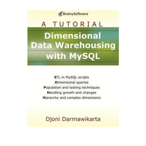 [(A Tutorial: Dimensional Data Warehousing with MySQL )] [Author: D. Darmawikarta] [May-2007]