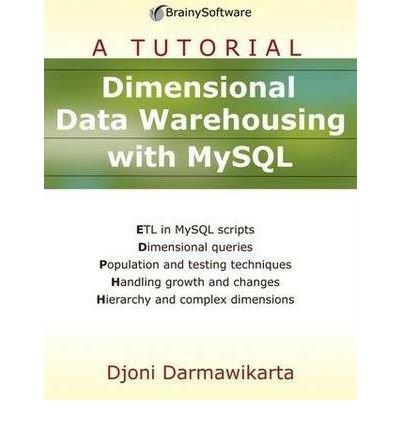 [(A Tutorial: Dimensional Data Warehousing with MySQL )] [Author: D. Darmawikarta] [May-2007]