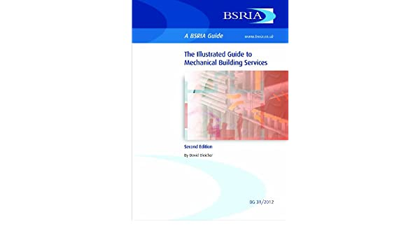 illustrated guide to mechanical building services bsria guide rh amazon co uk Illustrated Guide to Home Chemistry Illustrated Guide to Home Chemistry