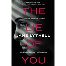 The Lie of You by Jane Lythell (2015-04-01)