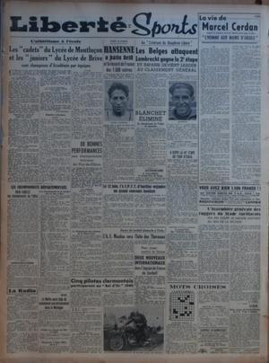 LIBERTE SPORTS [No 1456] du 03/06/1949 - L'ATHLETISME A L'ECOLE - LES CADETS DU LYCEE DE MONTLUCON ET LES JUNIORS DU LYCEE DE BRIVE SONT CHAMPIONS D'ACADEMIE PAR EQUIPES - LES CHAMPIONNATS DEPARTEMENTAUX - BIEN FAIBLES LES CHAMPIONNATS DE L'ALLIER - CONVOCATIONS - LA RADIO - BOXE - LA MOTTA AURAI DEJA DU COMMENCER SON ENTRAINEMENT DANS LE MICHIGAN - DE BONNES PERFORMANCES AUX CHAMPIONNATS MINIMES DU PUY-DE-DOME - CINQ PILOTES CLERMONTOIS PARTICIPERONT AU BOL D'OR 1949 - HIER A PARIS - HANSENNE par Collectif