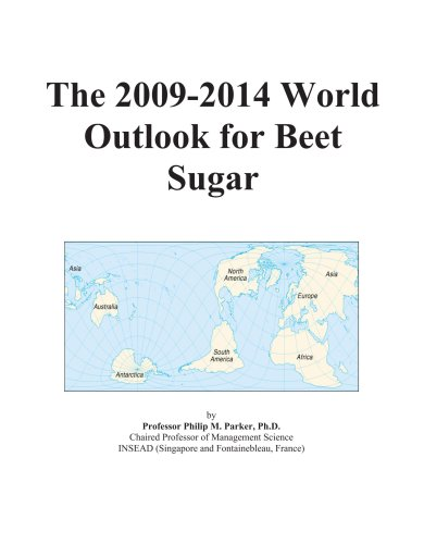 The 2009-2014 World Outlook for Beet Sugar