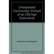 Unexpected Community: Portrait of an Old Age Subculture