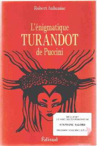 Lénigmatique Turandot de Puccini