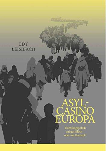 asyl-casino-europa-fluchtlingspolitik-auf-gut-gluck-oder-mit-konzept