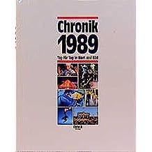 Chronik, Chronik 1989 (Chronik / Bibliothek des 20. Jahrhunderts. Tag für Tag in Wort und Bild)
